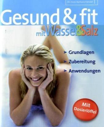 """Gesund & fit mit Wasser & Salz"""" von Dr.med. B. Hendel"""