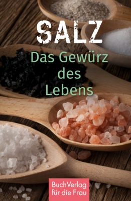 Kleinschmidt, K: Salz. Das Gewürz des Lebens