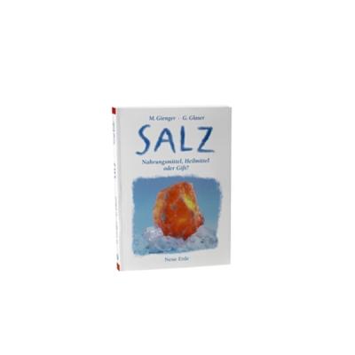 Salz – Nahrungsmittel, Heilmittel oder Gift Gienger & Glaser